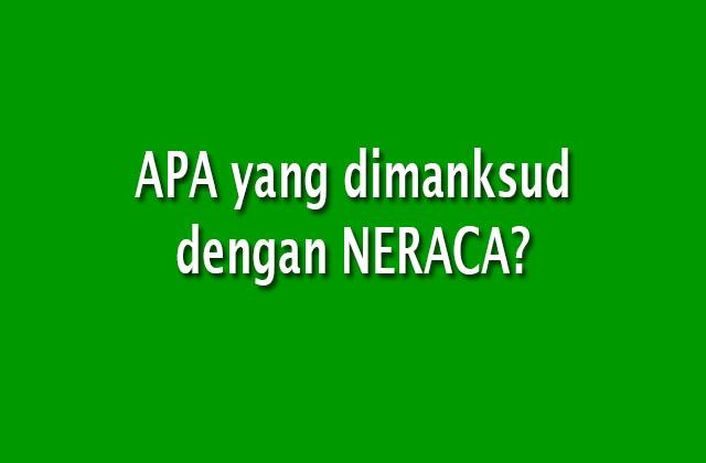 APA yang dimanksud dengan NERACA