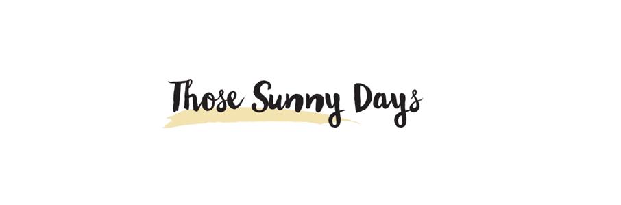 Those Sunny Days