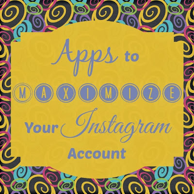 Apps to Maximize Instagram