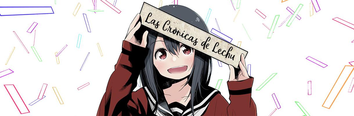 Las Crónicas de Lechu
