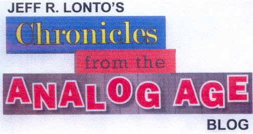 Jeff R. Lonto's Chronicles from the Analog Age