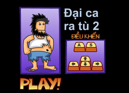 Game đại ca ra tù 2, chơi game dai ca ra tu online hay