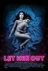 Let Her Out (2016)
