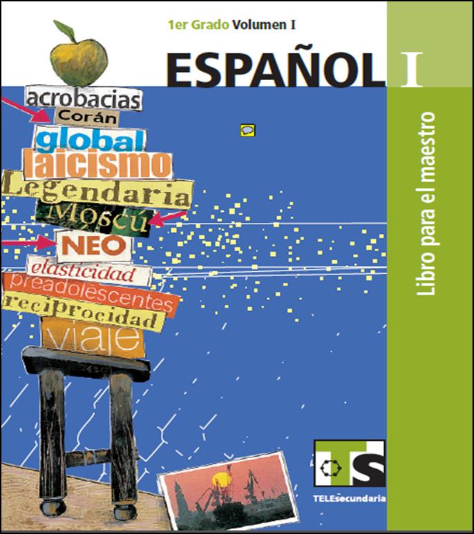 Libro de Español para el maestro de Primero de Secundaria Volumen I