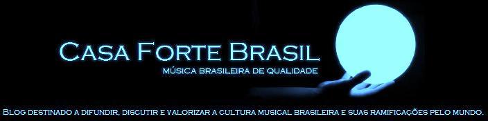 ----    Casa Forte - Música brasileira de qualidade    ----
