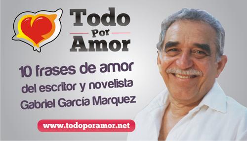 10 frases de amor del escritor y novelista Gabriel Garcia Marquez