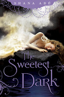 the sweetest dark by shana abe book cover