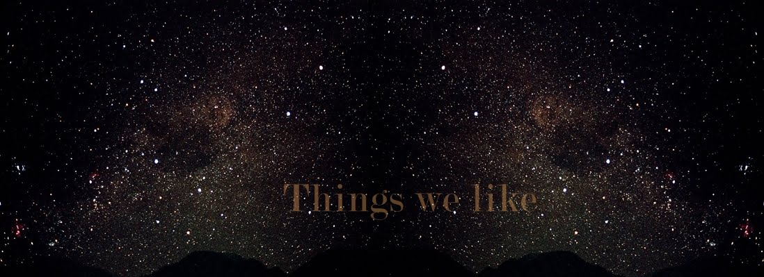 Things we like