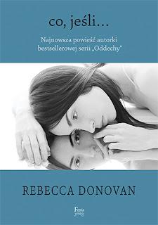 """#49 [Przedpremierowo!] Rebecca Donovan - """"Co, jeśli..."""""""