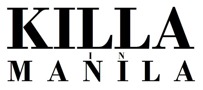 KILLA IN MANILA