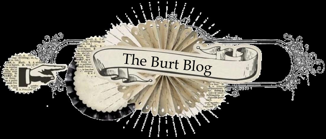 The Burt Blog