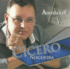 Cícero Nogueira - Adorador