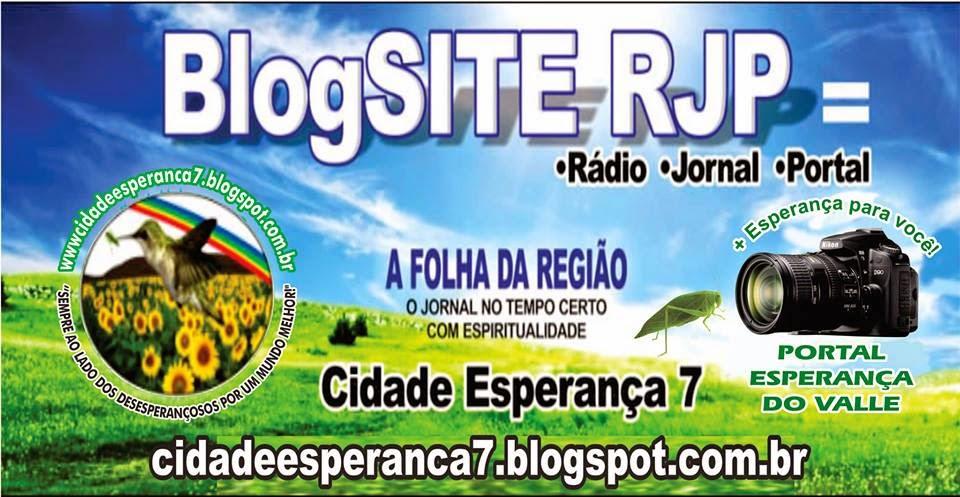 BlogSITE RJP =CIDADEESPERANCA7 - A FOLHA DA REGIÃO - PORTAL ESPERANÇA DO VALLE