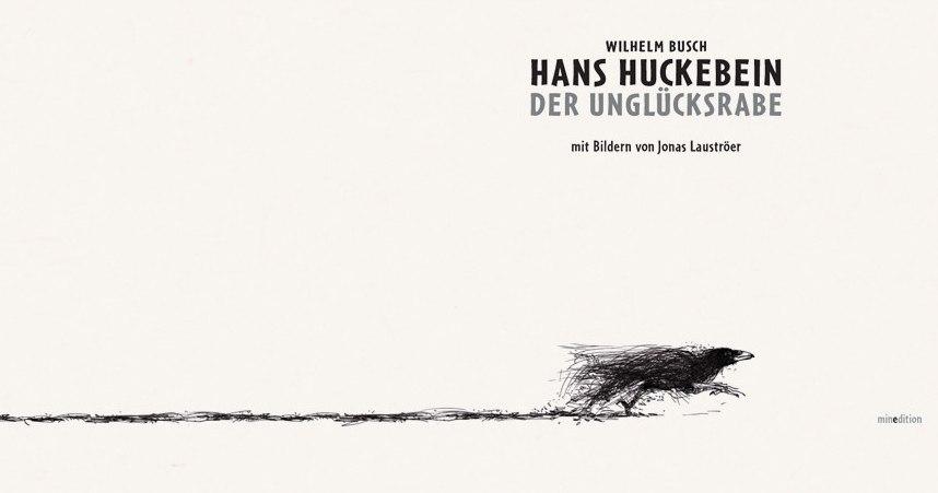 Wilhelm Busch. Hans Huckebein - Der Unglücksrabe Illustrator Jonas Laustroer, 2010