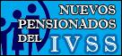CONSULTA DE NUEVOS PENSIONADOS DEL IVSS