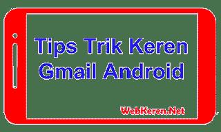 7 Tips dan Trik Keren Gmail untuk Android