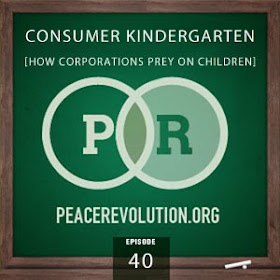 peace revolution: episode040 - consumer kindergarten