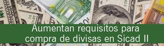 Aumentan requisitos para compra de divisas en Sicad II