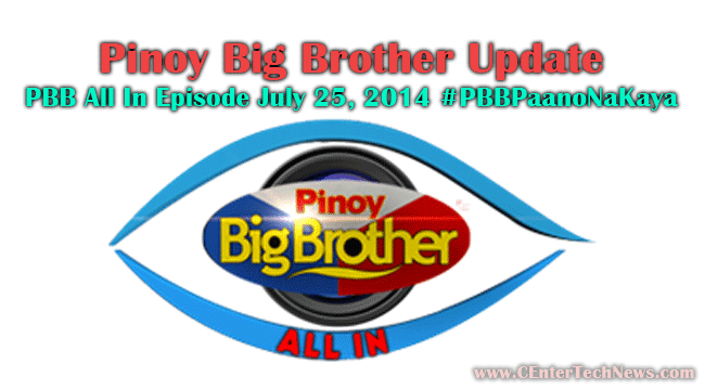 Pinoy Big Brother Update: PBB All In Episode July 25, 2014 #‎PBBPaanoNaKaya‬