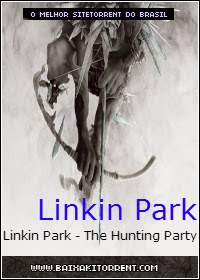 Capa Baixar Linkin Park   The Hunting Party (2014)   Torrent Baixaki Download
