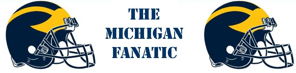 The Michigan Fanatic: A Michigan Football Blog