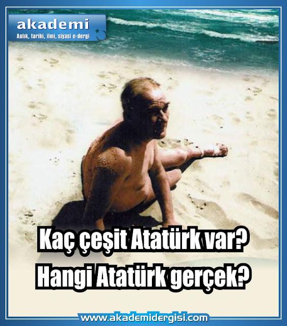 Kaç çeşit Atatürk var Hangi Atatürk gerçek