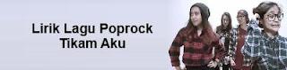Lirik Lagu Poprock - Tikam Aku