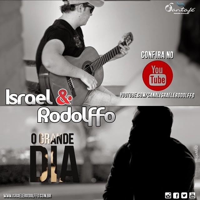 Israel e Rodolffo, O Grande Dia