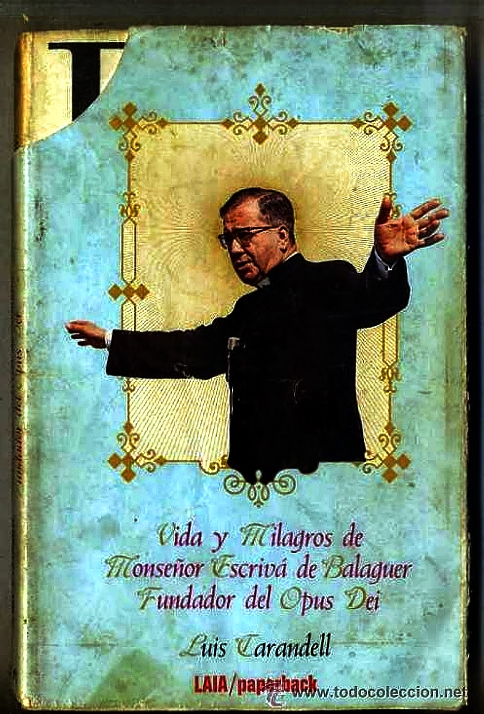 Saltimbanquiclicclic vida y milagros de monse or escriv de balaguer fundador del opus dei