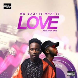 Mr. Eazi - Love ft. Rhatti