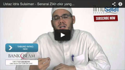 Ustaz Idris Sulaiman – Senarai Zikir-zikir yang Dianjurkan Selepas Solat