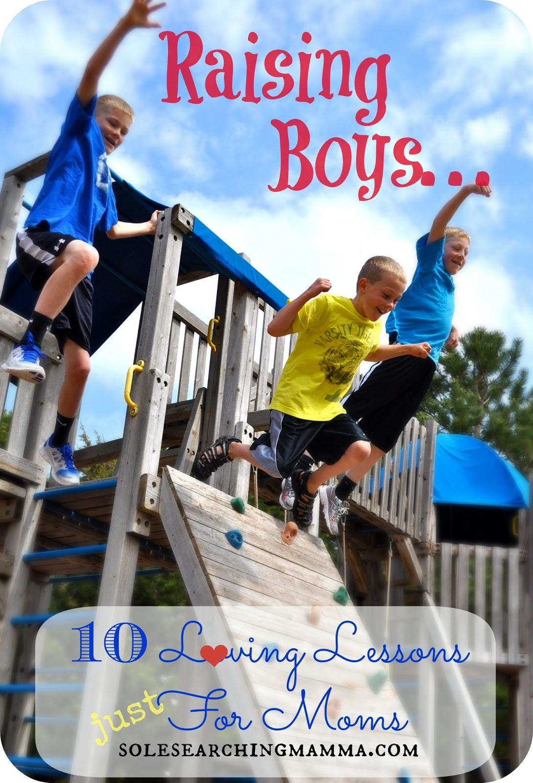 Sole Searching Mama: Raising Boys: 10 Loving Lessons Just ... Raising Boys