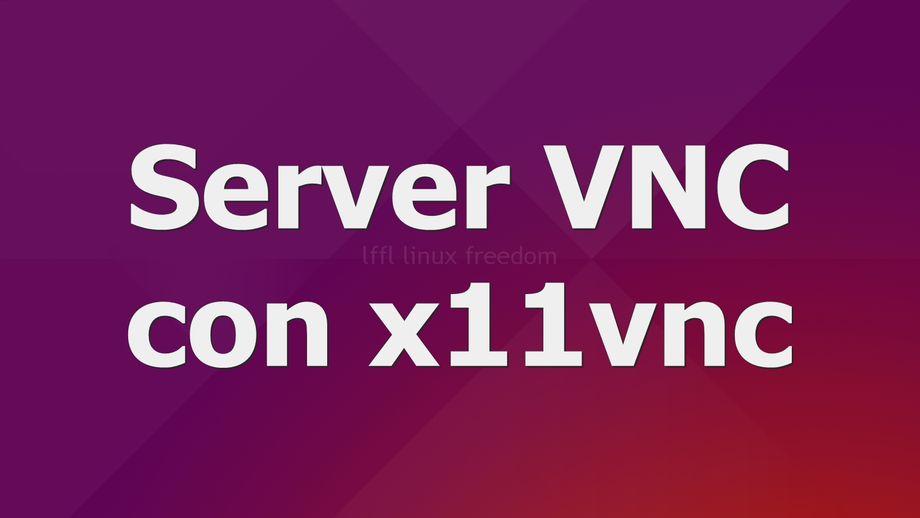 Server VNC con x11vnc
