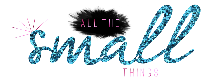 all the small things...