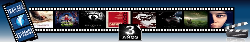 Trailers y Estrenos