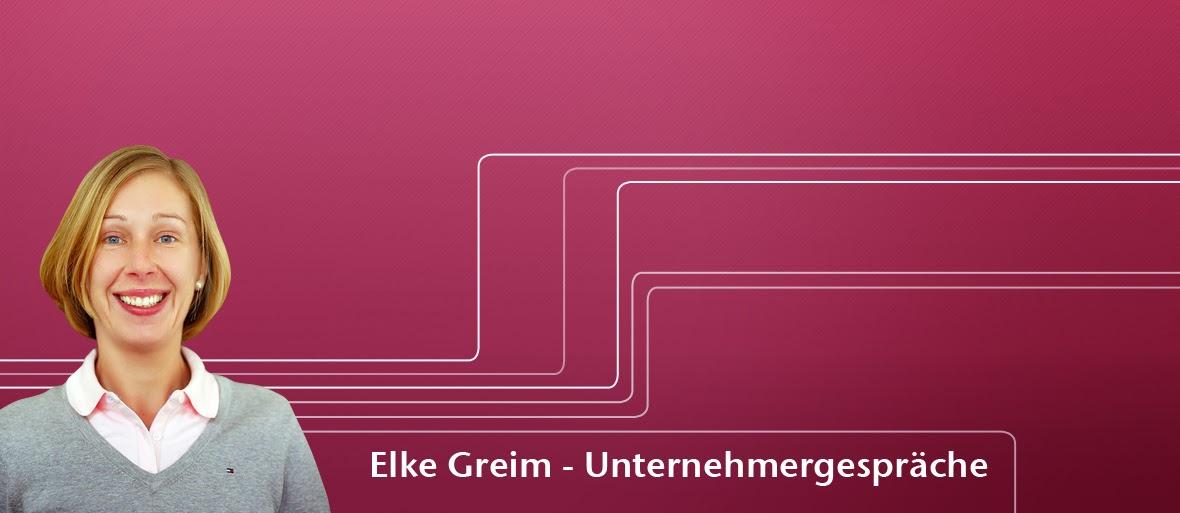 Elke Greim - Unternehmergespräche