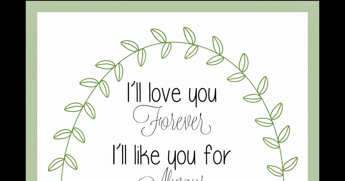 Full of Great Ideas: I\'ll love you Forever- Free Mother\'s Day Printable