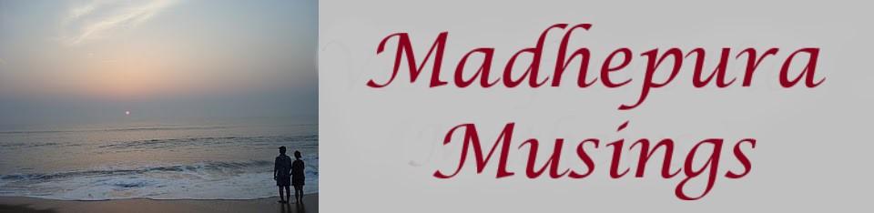 Madhepura Musings