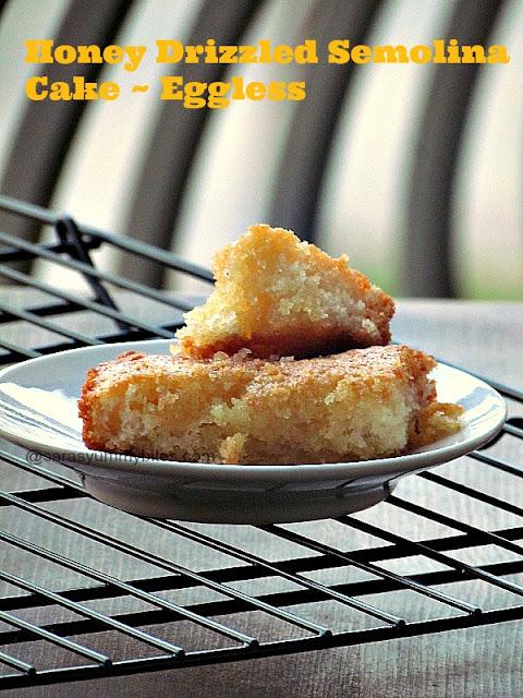 Honey Drizzled Semolina Cake ~ Eggless version ~ SarasYummyBites