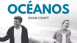 """ORAR DESDE LA MÚSICA: """"Evan Craft - Océanos"""""""