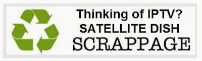 http://iptvspain.blogspot.com.es/2013/12/satellite-dish-scrappage-scheme-many.html
