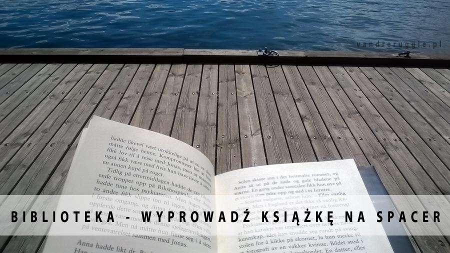 Biblioteka - wyprowadź książkę na spacer