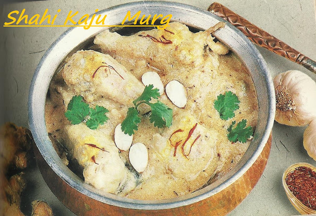 Shahi Kaju Murg/Chicken in rich Cashew Gravy