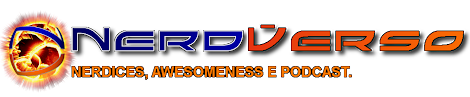 NerdVerso | Nerdices, Awesomeness e Podcast