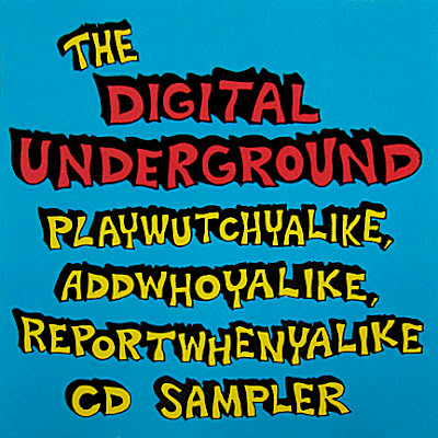 Digital Underground – The Digital Underground Playwutchyalike, Addwhoyalike, Reportwhenyalike (CD Sampler) (1990) (320 kbps)