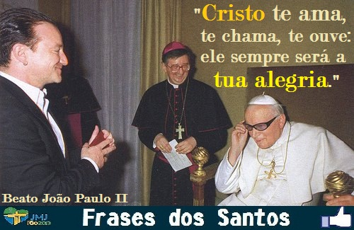 Beato João Paulo Ii Frases Dos Santos