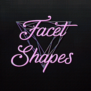 Facet Shapes