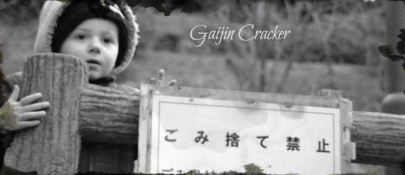 Gaijin Cracker