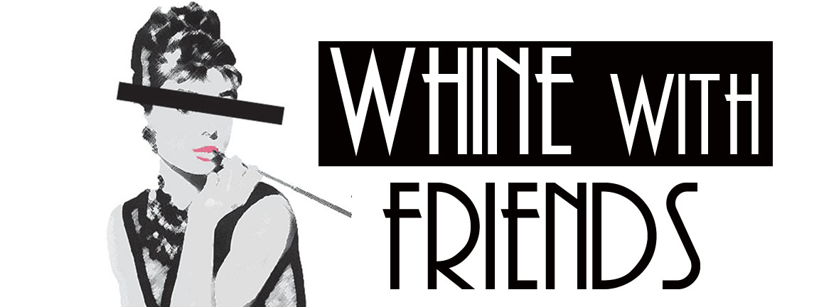 Whine With Friends
