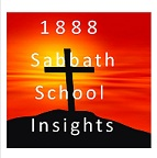 1888 Sabbath School Insights